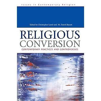 Religiøs omvendelse moderne praksis og kontroverser af Bryant & Darroll M.