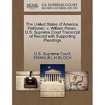 De indiener van de Verenigde Staten van Amerika v. William Rosen. US Supreme Court afschrift van Record met ondersteuning van de pleidooien door US Supreme Court