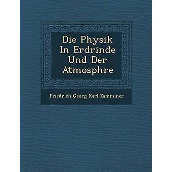 Die Physik in Erdrinde Und Der Atmosph Re by Friedrich Georg Karl Zamminer