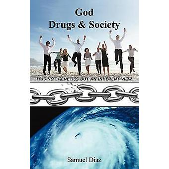 God Drugs  Society by Diaz & Samuel