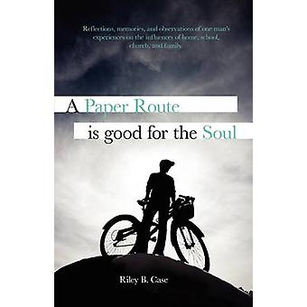 A Paper Route is Good for the Soul by Case & Riley B