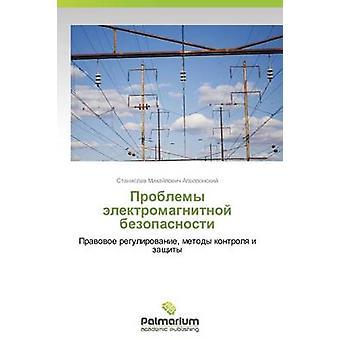 Problemy elektromagnitnoy bezopasnosti av Apollonskiy Stanislav Michailovitj