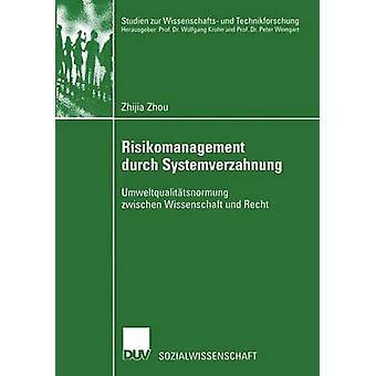 Risikomanagement durch Systemverzahnung Umweltqualittsnormung zwischen Wissenschaft und Recht Zhou & Zhijia