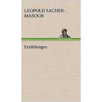 Erzahlungen af SacherMasoch & Leopold