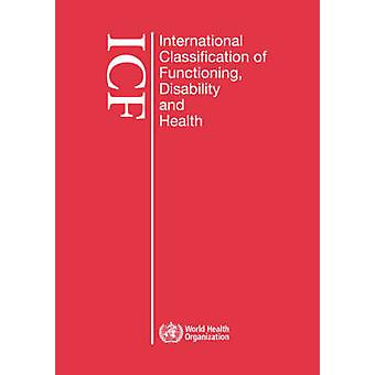 International classification of functioning disability and health ICF Large print format for the visually impaired by World Health Organization