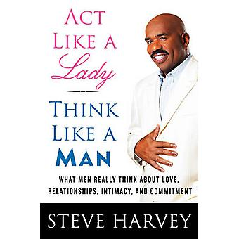 تتصرف مثل سيدة-أعتقد مثل رجل-الرجال ما أعتقد حقاً عن الحب