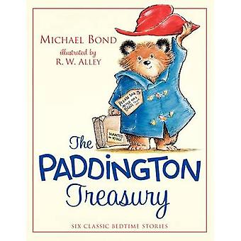 The Paddington Treasury - Six Classic Bedtime Stories by Michael Bond