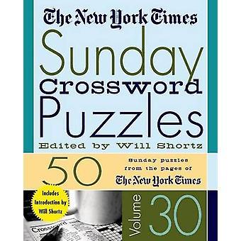 The New York Times Sunday Crossword Puzzles Volume 30 - 50 Sunday Puzz