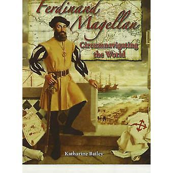 Ferdinand Magellan - Circumnavigating the World In the Footsteps of Ex