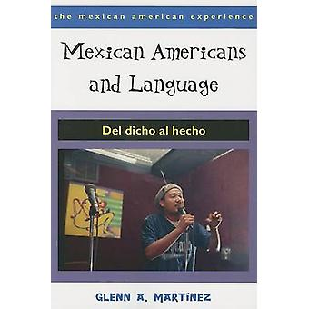 Mexican Americans and Language - Del Dicho Al Hecho by Glenn A. Martin