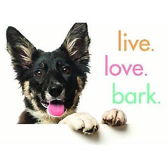 Live. Love. Bark. by Sourcebooks - Inc. - 9781492657934 Book