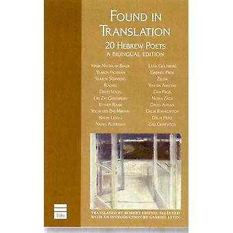 Found in Translation - 20 Hebrew Poets by Robert Friend - Gabriel Levi