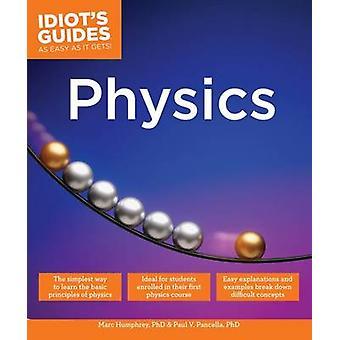Idiot's Guides - Physics by Marc Humphrey - Paul V Pancella - Marc Hum
