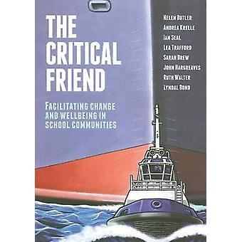 The Critical Friend - Facilitating Positive Change in School Communiti