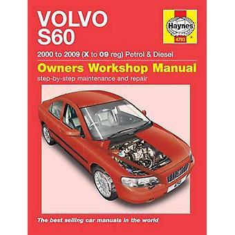 Volvo S60 Petrol and Diesel Owner's Workshop Manual - 00-09 by Martynn