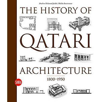 The History of Qatari Architecture - From 1800 to 1950 by Ibrahim Jaid