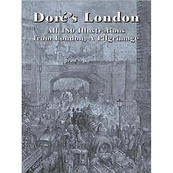 Dore's London - All 180 Illustrations from London - a Pilgrimage by Gu