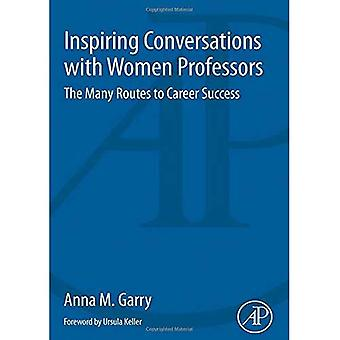 Inspiring Conversations with� Women Professors: The Many� Routes to Career Success