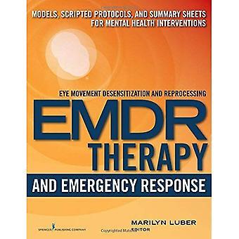 EMDR-terapi och nödsituationer: modeller, manus protokoll och översikter för psykisk hälsa interventioner