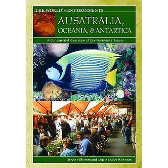 Australia Oceania  Antarctica A Continental Overview of Environmental Issues by Hillstrom & Laurie Collier