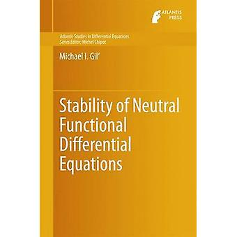 Stability of Neutral Functional Differential Equations by Gil & Michael