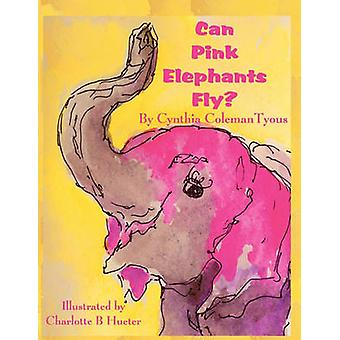 Can Pink Elephants Fly von Tyous & Cynthia Coleman