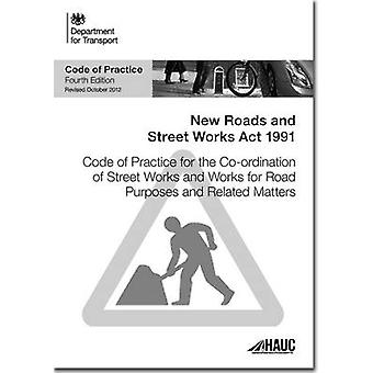 Code of practice for the coordination of street works and works for road purposes and related matters by Great Britain Highway Authorities amp Utilities Committee & Great Britain Department for Transport
