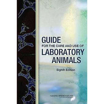 Vägledning för skötsel och användning av försöksdjur av kommittén för uppdatering av handledning för vård och användning av försöksdjur & Institutet för laboratorieforskning & avdelningen för jord-och livsvetenskap & nationella forskningsrådet
