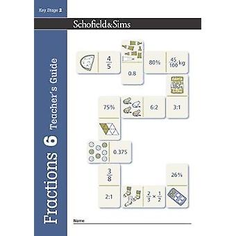 Fractions Decimals and Percentages Book 6 Teachers Guide by Steve Mills