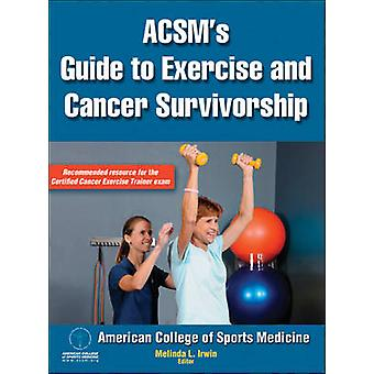 ACSMs Guide to Exercise and Cancer Survivorship