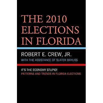 2010 Elections in Florida Its the Economy Stupid by Crew & Robert E.