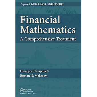 Financial Mathematics  A Comprehensive Treatment by Campolieti & Giuseppe