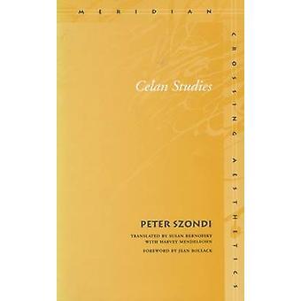 Celan Studies by Peter Szondi - 9780804744027 Book
