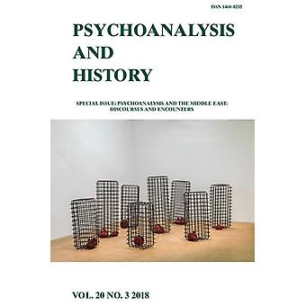 Psychoanalysis and the Middle East Discourses and Encounter by Omnia El Shakry