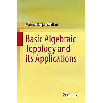 マヒマ・ランジャン・アディカリによる基本的代数トポロジーとその応用