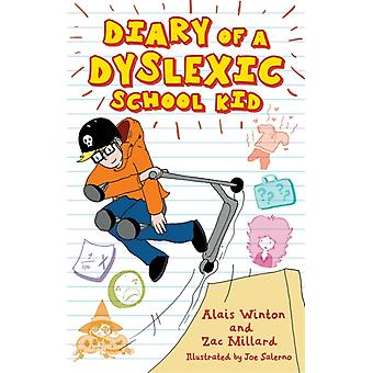 Diary of a Dyslexic School Kid by Alais Winton