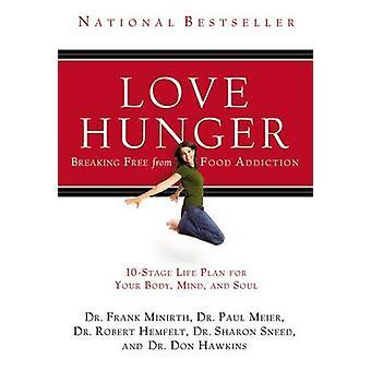Love Hunger by Frank MinirthPaul MeierRobert HemfeltSharon SneedDon Hawkins