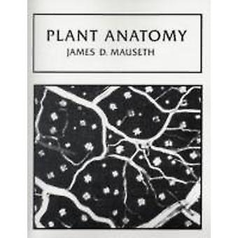 Plant anatomie door Mauseth & James D.