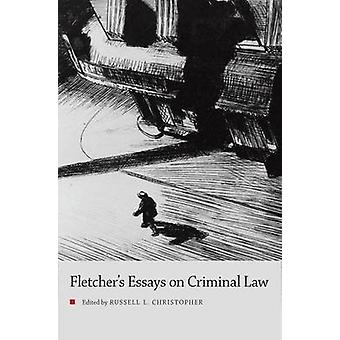 Fletchers Essays on Criminal Law by Christopher & Russell L