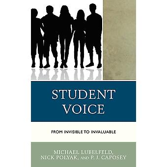 Student Voice From Invisible to Invaluable by Lubelfeld & Michael