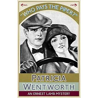 Who Pays the Piper An Ernest Lamb Mystery by Wentworth & Patricia