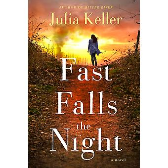 Fast Falls the Night A Bell Elkins Roman av Julia Keller