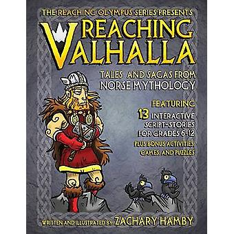 Reaching Valhalla  Tales and Sagas from Norse Mythology by Hamby & Zachary Parker