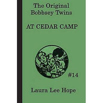 The Bobbsey Twins at  Cedar Camp by Hope & Laura Lee