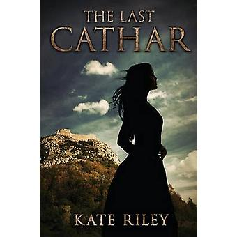 The Last Cathar by Riley & Kate