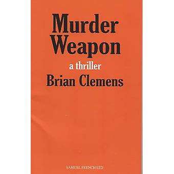 Murder Weapon by Clemens & Brian