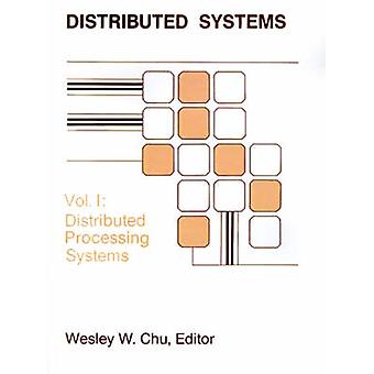 Distributed Processing Systems by Chu & Wesley W.