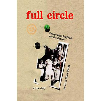 Full Circle Escape from Baghdad and the Return by Fathi & Saul Silas