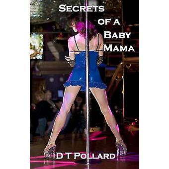 Secrets Of A Baby Mama by Pollard & D T