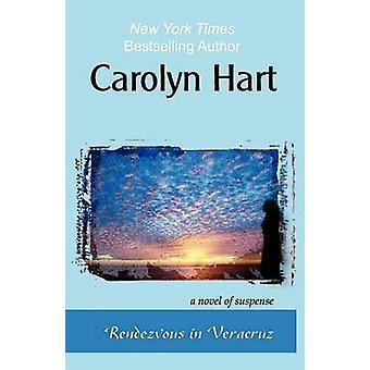 Rendezvous in Veracruz by Hart & Carolyn